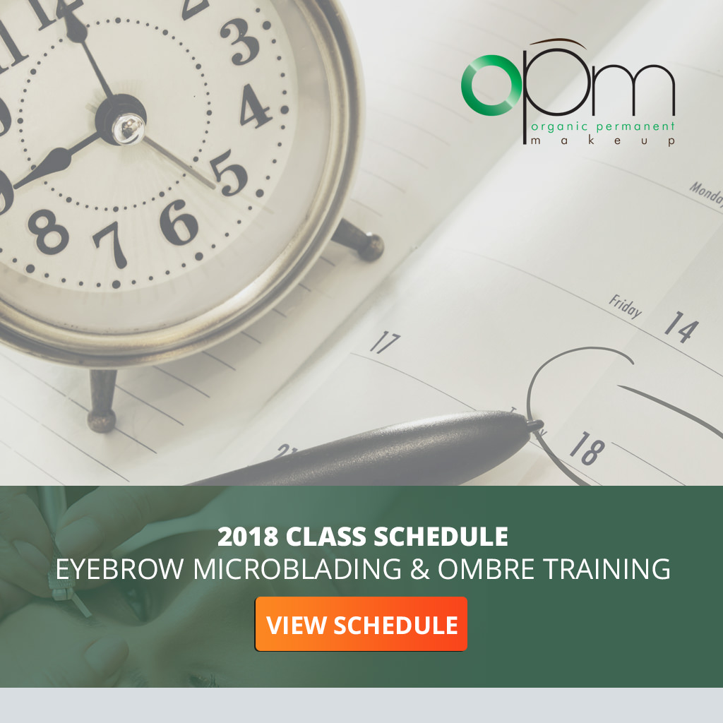 Click To View Eyebrow Microblading & Ombre Training 2018 Class Schedule